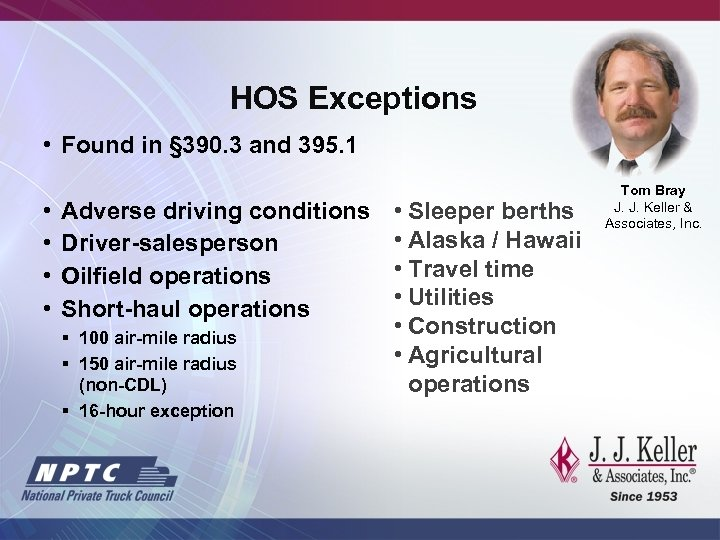 HOS Exceptions • Found in § 390. 3 and 395. 1 • • Adverse