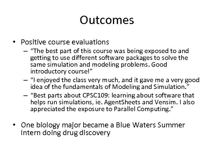 """Outcomes • Positive course evaluations – """"The best part of this course was being"""