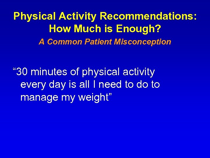 """Physical Activity Recommendations: How Much is Enough? A Common Patient Misconception """" 30 minutes"""