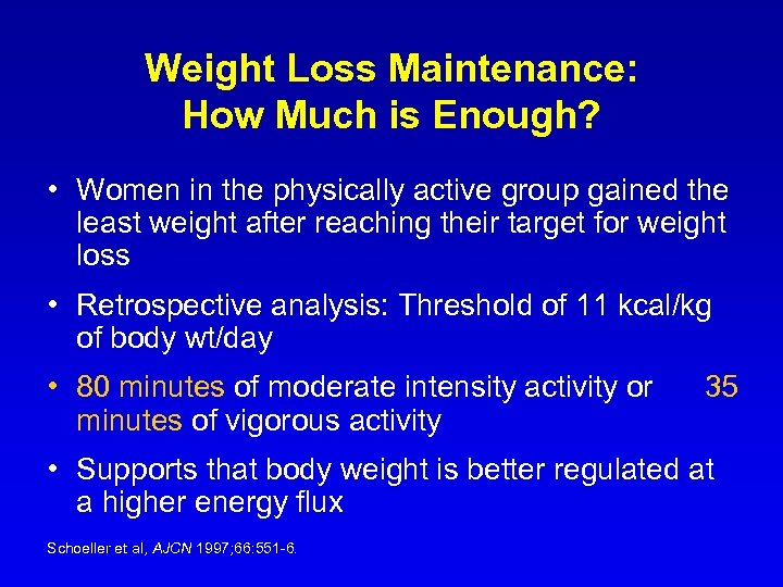 Weight Loss Maintenance: How Much is Enough? • Women in the physically active group