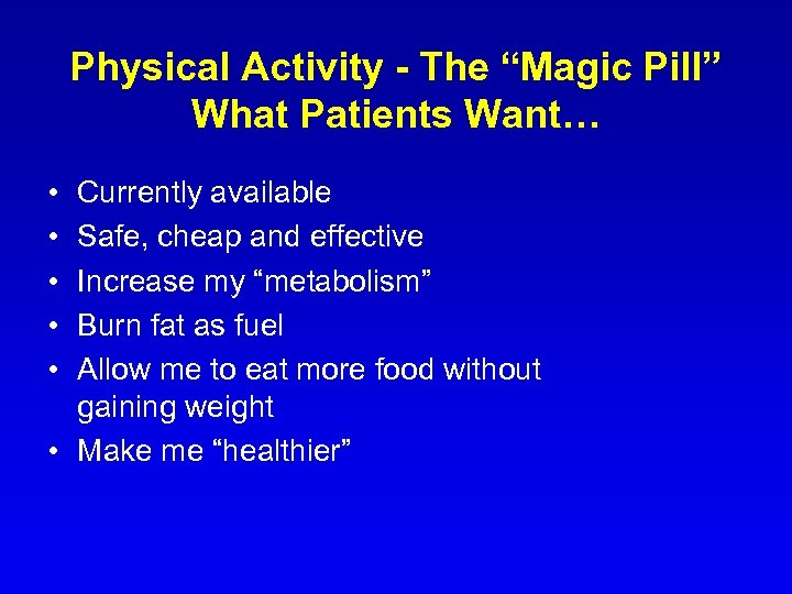"""Physical Activity - The """"Magic Pill"""" What Patients Want… • • • Currently available"""