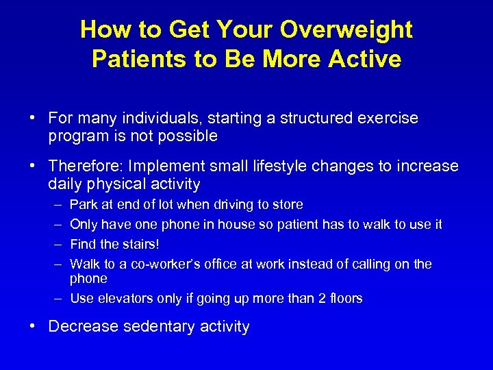 How to Get Your Overweight Patients to Be More Active • For many individuals,