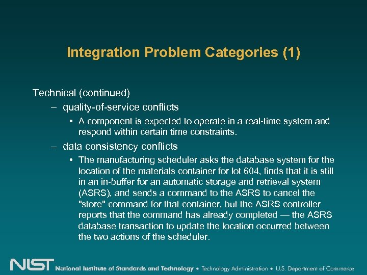 Integration Problem Categories (1) Technical (continued) – quality-of-service conflicts • A component is expected