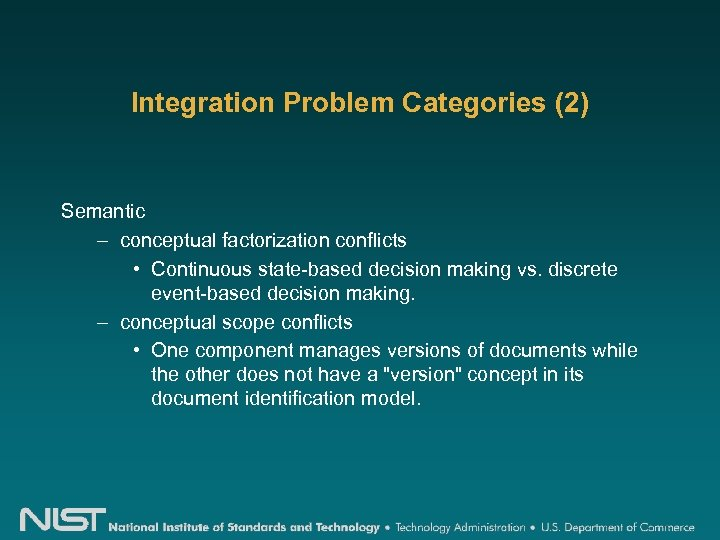 Integration Problem Categories (2) Semantic – conceptual factorization conflicts • Continuous state-based decision making