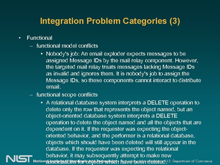 Integration Problem Categories (3) • Functional – functional model conflicts • Nobody's job: An