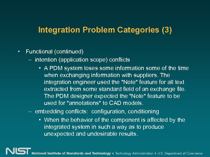 Integration Problem Categories (3) • Functional (continued) – intention (application scope) conflicts • A