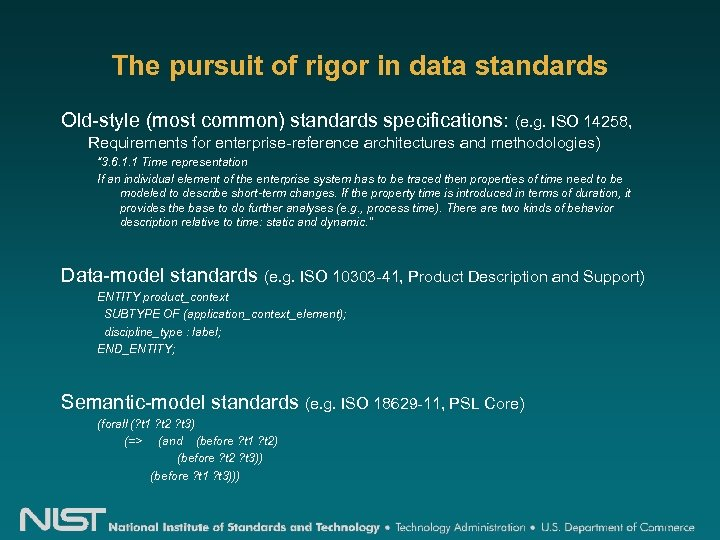 The pursuit of rigor in data standards Old-style (most common) standards specifications: (e. g.