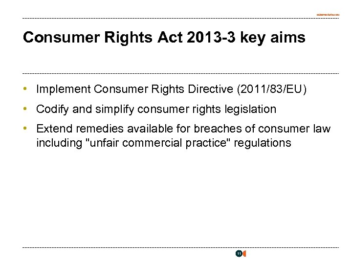 osborneclarke. com Consumer Rights Act 2013 -3 key aims • Implement Consumer Rights Directive