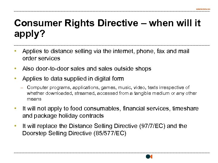 osborneclarke. com Consumer Rights Directive – when will it apply? • Applies to distance