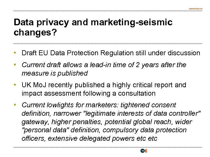 osborneclarke. com Data privacy and marketing-seismic changes? • Draft EU Data Protection Regulation still
