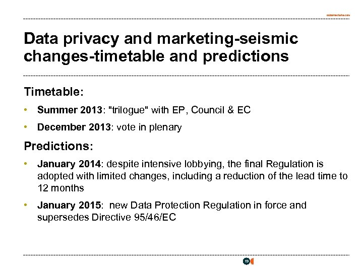 osborneclarke. com Data privacy and marketing-seismic changes-timetable and predictions Timetable: • Summer 2013: