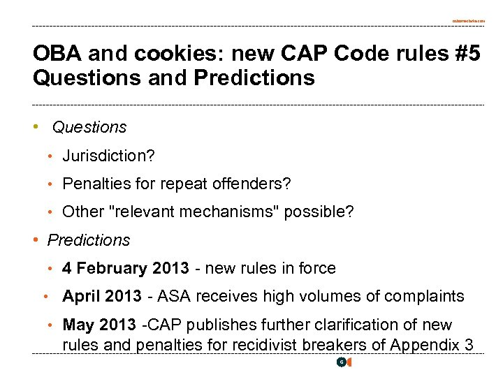 osborneclarke. com OBA and cookies: new CAP Code rules #5 Questions and Predictions •