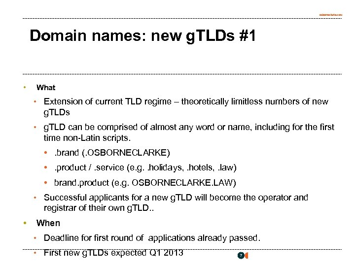 osborneclarke. com Domain names: new g. TLDs #1 • What • Extension of current