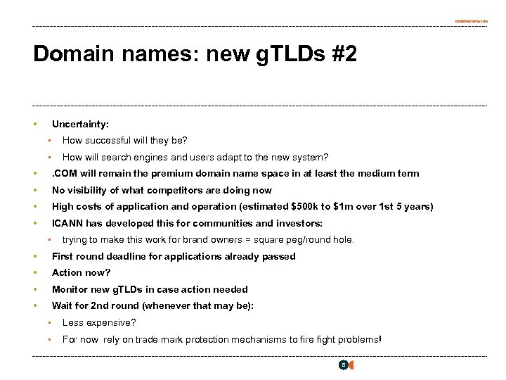 osborneclarke. com Domain names: new g. TLDs #2 • Uncertainty: • How successful will