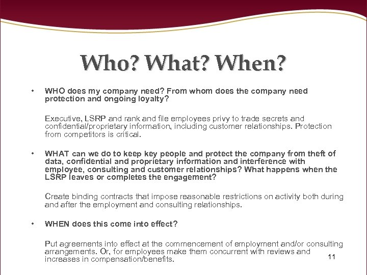 Who? What? When? • WHO does my company need? From whom does the company