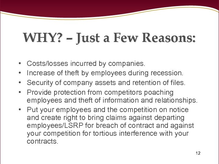 WHY? – Just a Few Reasons: • • Costs/losses incurred by companies. Increase of