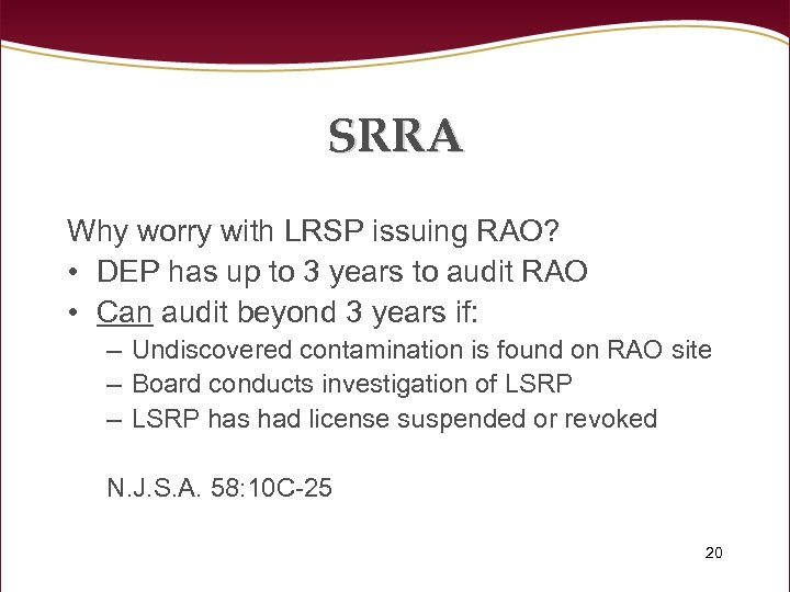 SRRA Why worry with LRSP issuing RAO? • DEP has up to 3 years