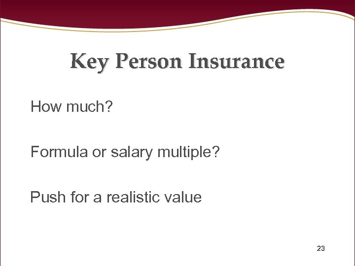 Key Person Insurance How much? Formula or salary multiple? Push for a realistic value