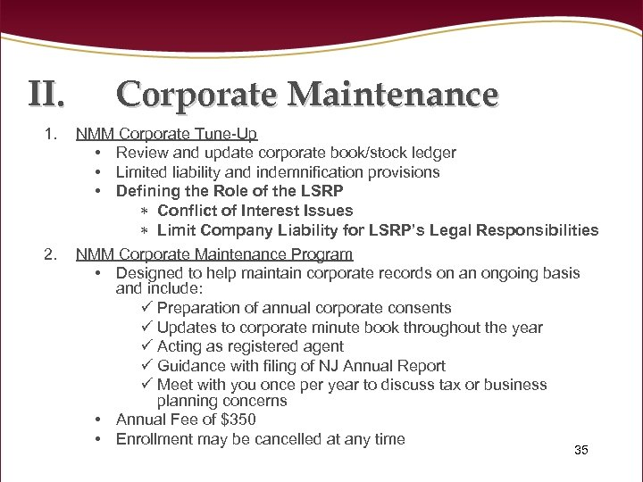 II. Corporate Maintenance 1. NMM Corporate Tune-Up • Review and update corporate book/stock ledger