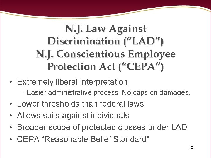 "N. J. Law Against Discrimination (""LAD"") N. J. Conscientious Employee Protection Act (""CEPA"") •"