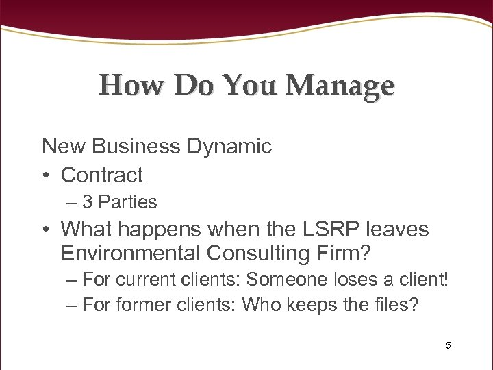 How Do You Manage New Business Dynamic • Contract – 3 Parties • What