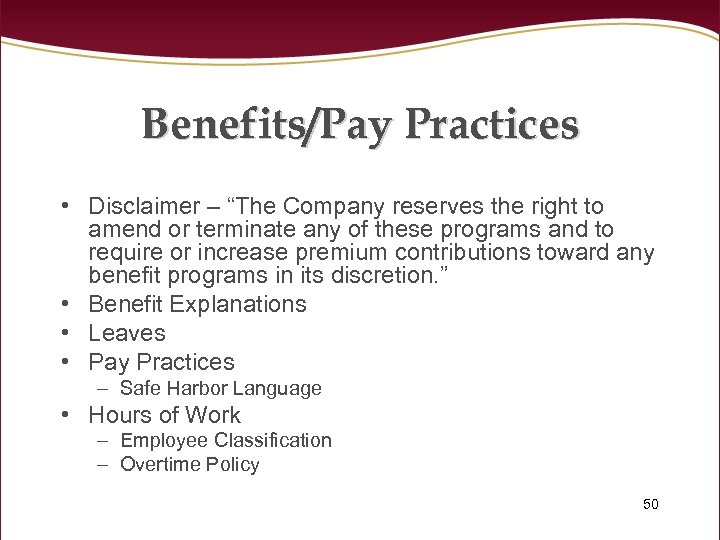 "Benefits/Pay Practices • Disclaimer – ""The Company reserves the right to amend or terminate"