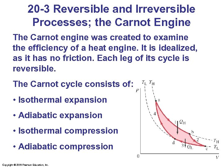 20 -3 Reversible and Irreversible Processes; the Carnot Engine The Carnot engine was created