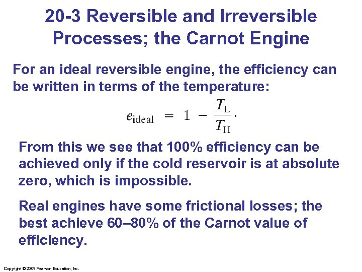 20 -3 Reversible and Irreversible Processes; the Carnot Engine For an ideal reversible engine,