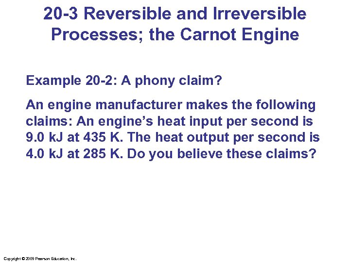 20 -3 Reversible and Irreversible Processes; the Carnot Engine Example 20 -2: A phony