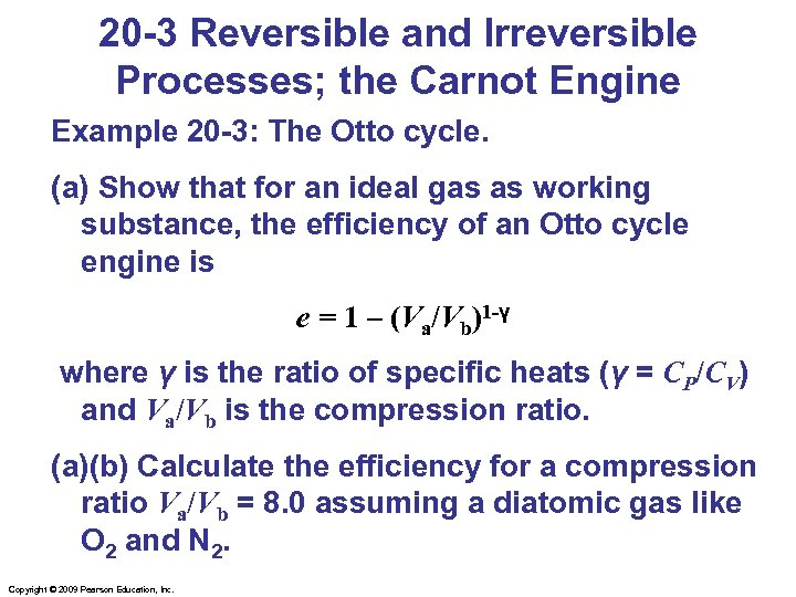 20 -3 Reversible and Irreversible Processes; the Carnot Engine Example 20 -3: The Otto