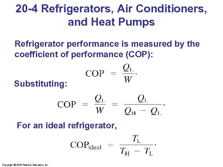 20 -4 Refrigerators, Air Conditioners, and Heat Pumps Refrigerator performance is measured by the