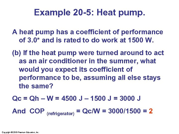 Example 20 -5: Heat pump. A heat pump has a coefficient of performance of