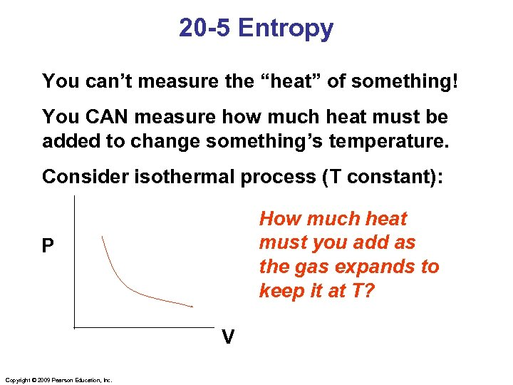 """20 -5 Entropy You can't measure the """"heat"""" of something! You CAN measure how"""