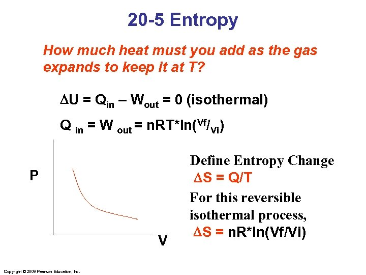 20 -5 Entropy How much heat must you add as the gas expands to