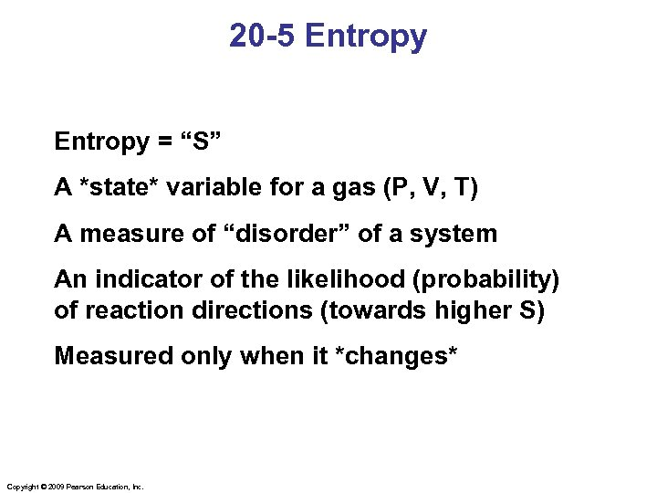 """20 -5 Entropy = """"S"""" A *state* variable for a gas (P, V, T)"""