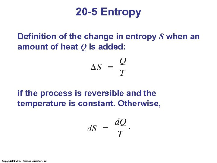 20 -5 Entropy Definition of the change in entropy S when an amount of