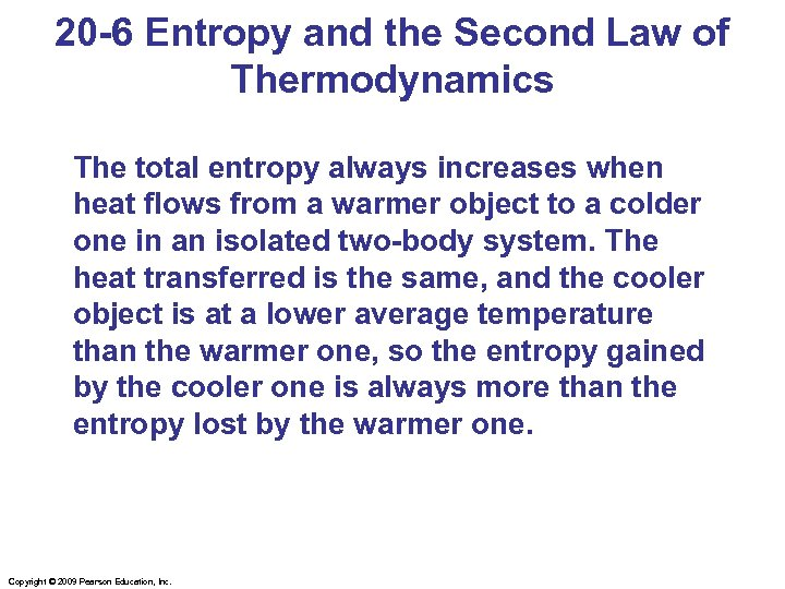 20 -6 Entropy and the Second Law of Thermodynamics The total entropy always increases
