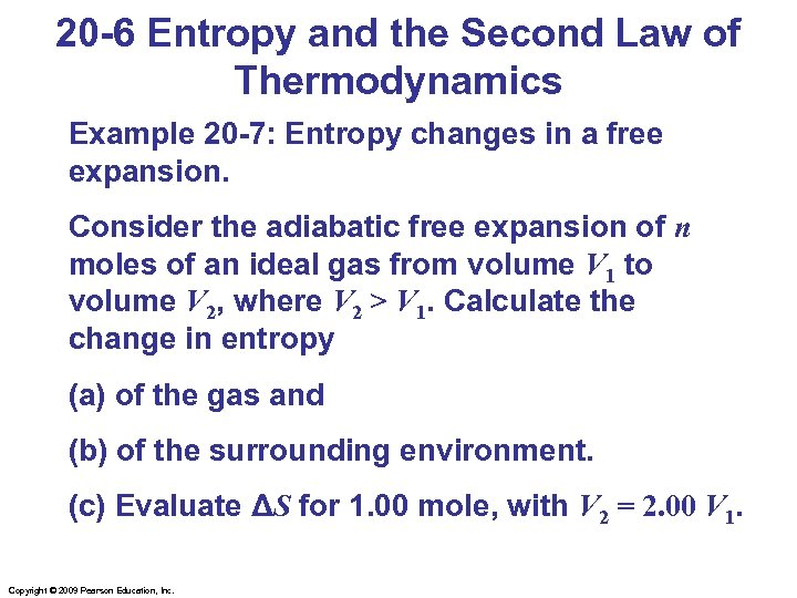 20 -6 Entropy and the Second Law of Thermodynamics Example 20 -7: Entropy changes