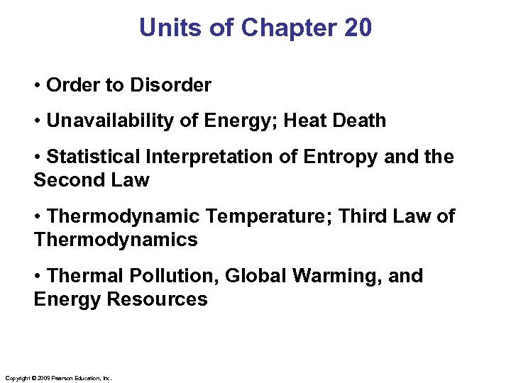 Units of Chapter 20 • Order to Disorder • Unavailability of Energy; Heat Death