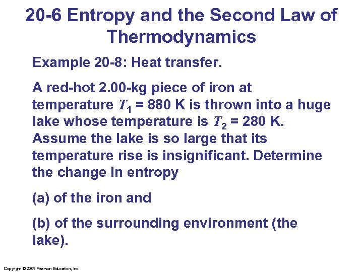 20 -6 Entropy and the Second Law of Thermodynamics Example 20 -8: Heat transfer.