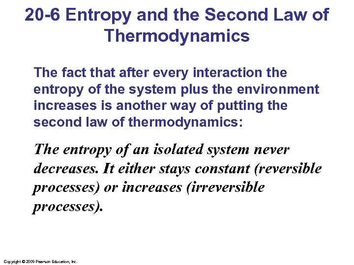 20 -6 Entropy and the Second Law of Thermodynamics The fact that after every