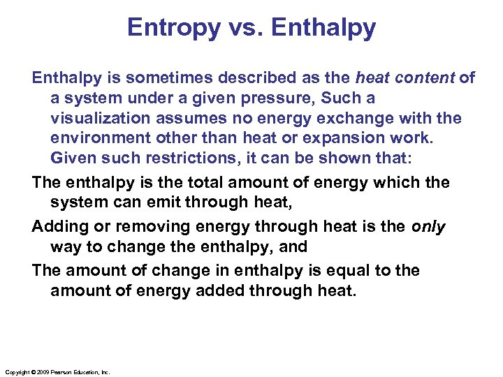 Entropy vs. Enthalpy is sometimes described as the heat content of a system under