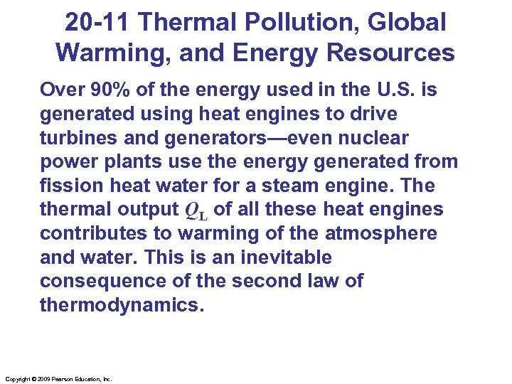 20 -11 Thermal Pollution, Global Warming, and Energy Resources Over 90% of the energy