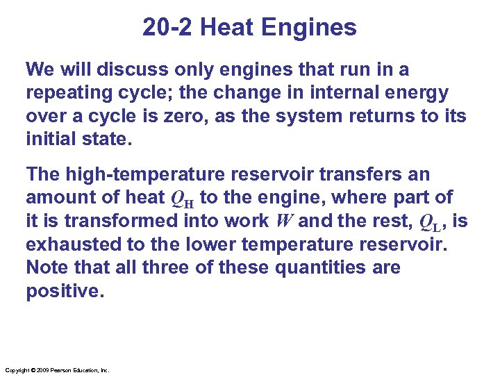 20 -2 Heat Engines We will discuss only engines that run in a repeating