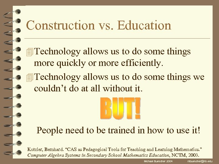 Construction vs. Education 4 Technology allows us to do some things more quickly or