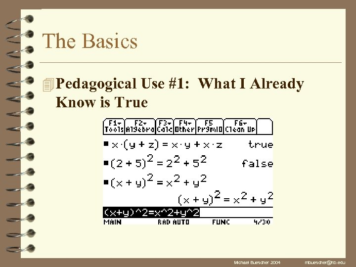 The Basics 4 Pedagogical Use #1: What I Already Know is True Michael Buescher