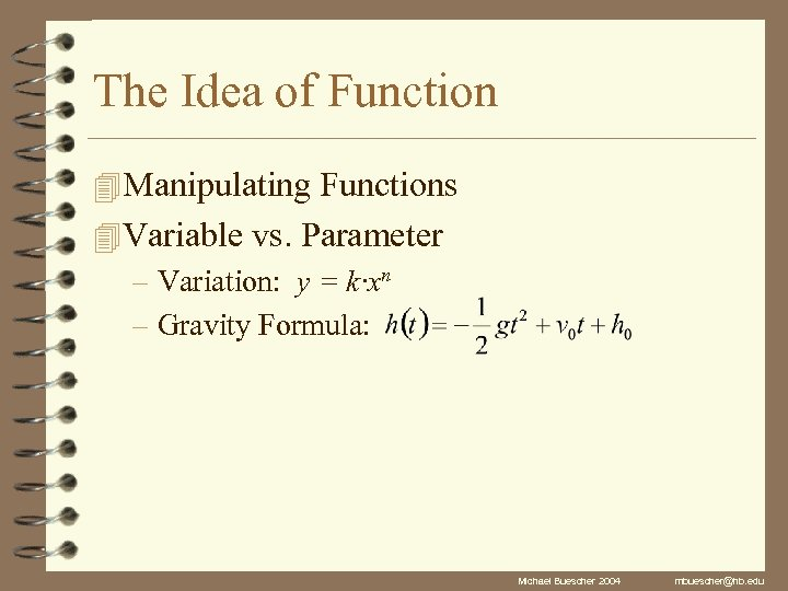 The Idea of Function 4 Manipulating Functions 4 Variable vs. Parameter – Variation: y