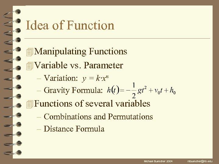 Idea of Function 4 Manipulating Functions 4 Variable vs. Parameter – Variation: y =