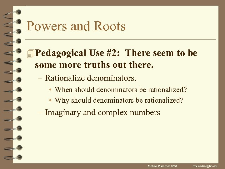 Powers and Roots 4 Pedagogical Use #2: There seem to be some more truths