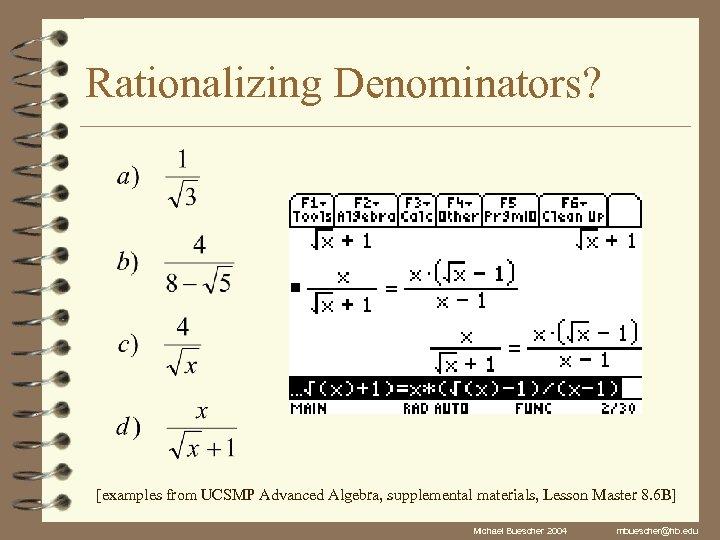 Rationalizing Denominators? [examples from UCSMP Advanced Algebra, supplemental materials, Lesson Master 8. 6 B]